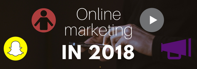 Online marketing trends in 2018